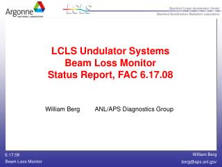 LCLS Undulator Systems Beam Loss Monitor Status Report, FAC 6.17.08