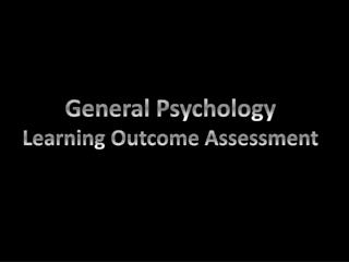 General Psychology Learning Outcome Assessment