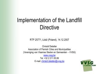 Implementation of the Landfill Directive RTP 25771,  Łódź  (Poland), 14.12.2007