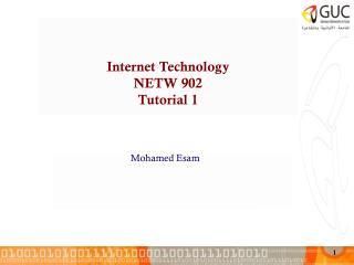 Internet Technology NETW 902 Tutorial 1