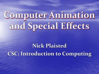 Nick Plaisted CSC: Introduction to Computing