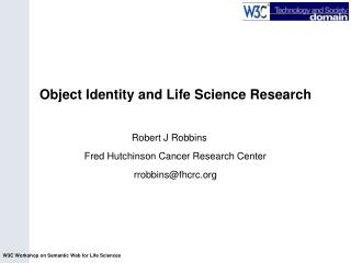 Robert J Robbins Fred Hutchinson Cancer Research Center rrobbins@fhcrc
