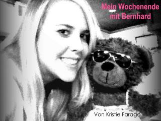 Mein  Wochenende mit  Bernhard