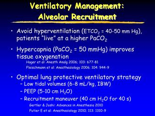 "Avoid hyperventilation ( ETCO 2  = 40-50 mm Hg ), patients ""live"" at a higher PaCO 2"