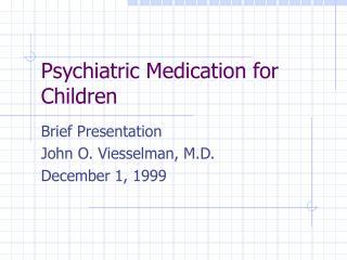 Psychiatric Medication for Children