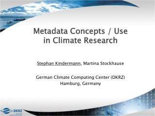 Metadata Concepts / Use  in Climate Research