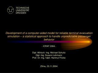 - ICRAT 2004 -   Dipl.-Wirtsch.-Ing. Michael Schultz Dipl.-Ing. Susann Lehmann