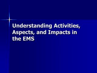 Understanding Activities, Aspects, and Impacts in the EMS