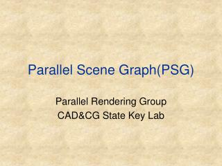 Parallel Scene Graph(PSG)