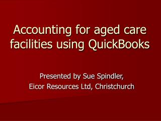Accounting for aged care facilities using QuickBooks