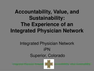 Accountability, Value, and Sustainability: The Experience of an Integrated Physician Network