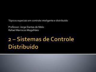2 – Sistemas de Controle Distribuído