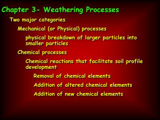 Chapter 3- Weathering Processes Two major categories Mechanical (or Physical) processes