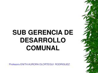 SUB GERENCIA DE DESARROLLO COMUNAL