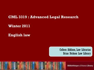CML 3319 : Advanced Legal Research Winter 2011 English law