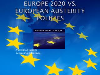 Europe 2020 vs. European Austerity Policies