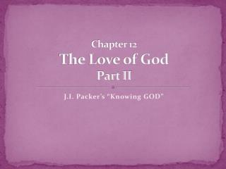 Chapter 12 The Love of God Part II