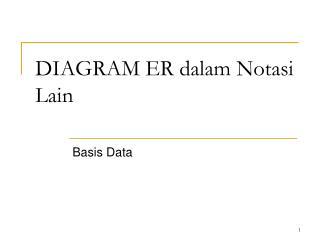 DIAGRAM ER dalam Notasi Lain