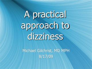 A practical approach to dizziness