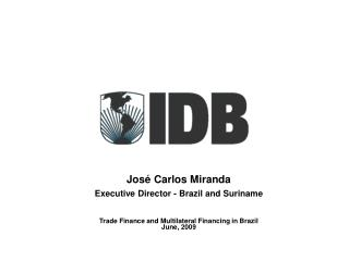 Jos� Carlos Miranda Executive Director - Brazil and Suriname