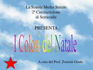 La Scuola Media Statale  2ª Circoscrizione di Serravalle PRESENTA