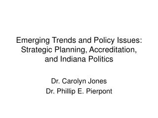Emerging Trends and Policy Issues: Strategic Planning, Accreditation, and Indiana Politics