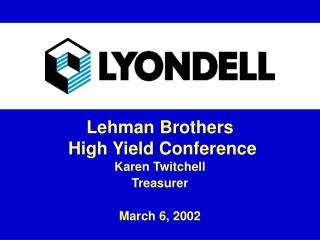 Lehman Brothers  High Yield Conference Karen Twitchell Treasurer March 6, 2002