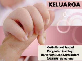 Mutia Rahmi Pratiwi Pengantar Sosiologi Universitas  Dian  Nuswantoro  (UDINUS) Semarang