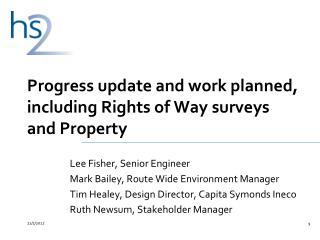 Progress update and work planned, including Rights of Way surveys and Property