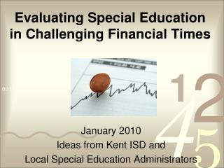 Evaluating Special Education in Challenging Financial Times