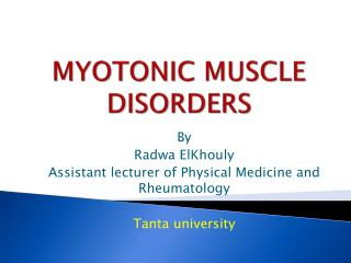 MYOTONIC MUSCLE DISORDERS