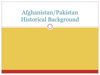 Afghanistan/Pakistan Historical Background