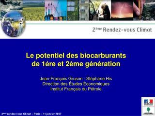Introduction: un phénomène mondial Biocarburants de 1ère génération et équivalents
