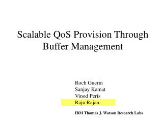 Scalable QoS Provision Through Buffer Management