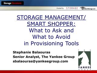 STORAGE MANAGEMENT/ SMART SHOPPER: What to Ask and  What to Avoid  in Provisioning Tools