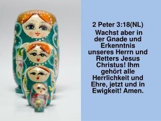 2 Peter  3:18(NL)
