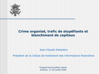 Crime organis , trafic de stup fiants et  blanchiment de capitaux
