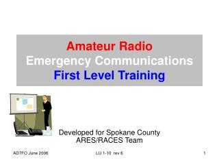 Amateur Radio  Emergency Communications First Level Training
