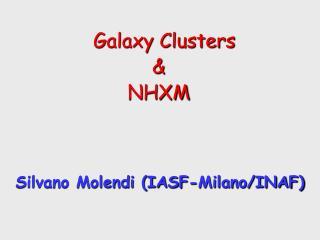 Galaxy Clusters &  NHXM