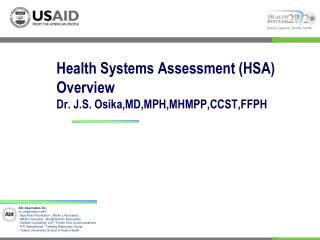 Health Systems Assessment (HSA) Overview Dr. J.S. Osika,MD,MPH,MHMPP,CCST,FFPH