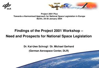 Findings of the Project 2001 Workshop –  Need and Prospects for National Space Legislation