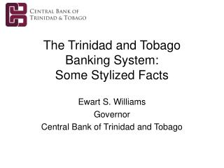 The Trinidad and Tobago Banking System: Some Stylized Facts