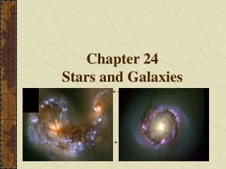 Chapter 24 Stars and Galaxies
