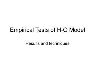 Empirical Tests of H-O Model