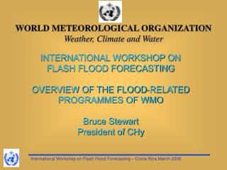 WORLD METEOROLOGICAL ORGANIZATION Weather, Climate and Water