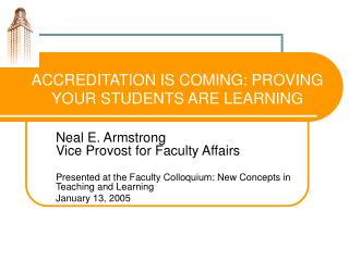 ACCREDITATION IS COMING: PROVING YOUR STUDENTS ARE LEARNING
