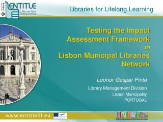 Testing the Impact Assessment  Framework  in Lisbon  Municipal  Libraries Network
