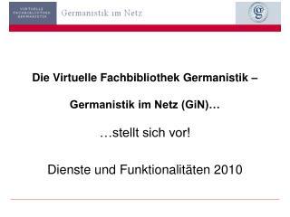 Die Virtuelle Fachbibliothek Germanistik –  Germanistik im Netz (GiN)…