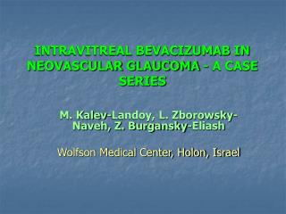 INTRAVITREAL BEVACIZUMAB IN NEOVASCULAR GLAUCOMA - A CASE SERIES