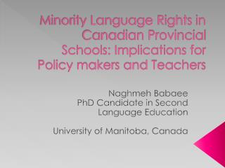 Naghmeh  Babaee PhD Candidate in Second Language Education  University of Manitoba, Canada